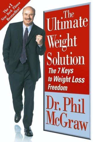 The Ultimate Weight Solution: The 7 Keys to Weight Loss Freedom, Phil McGraw