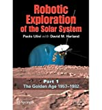 img - for Robotic Exploration of the Solar System: Golden Age 1957-1982 v. 1 (Springer-Praxis Books in Space Exploration) (Paperback) - Common book / textbook / text book