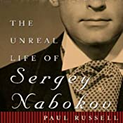 The Unreal Life of Sergey Nabokov | [Paul Russell]