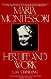 img - for Maria Montessori: Her Life and Work (Plume) by E. M. Standing (1984-09-01) book / textbook / text book