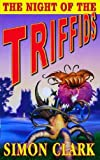 The Night of the Triffids (0340766018) by Simon Clark