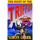 The Night of the Triffidsby Simon Clark