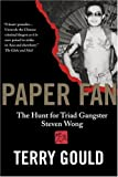 img - for By Terry Gould - Paper Fan : The Hunt for Triad Gangster Steven Wong (1905-07-12) [Paperback] book / textbook / text book