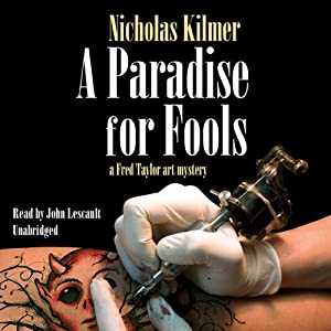 A Paradise for Fools: A Fred Taylor Art Mystery, Book 8 | [Nicholas Kilmer]