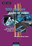 100 pannes audio et vido : Home cinema, DVD, lecteur CD, satellite, etc.