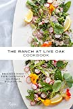 img - for The Ranch at Live Oak Cookbook: Delicious Dishes from California's Legendary Wellness Spa book / textbook / text book