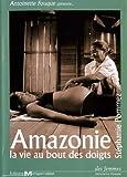 echange, troc Amazonie, la vie au bout des doigts