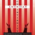 American Christianity: The Continuing Revolution, Discovering America | Stephen Cox