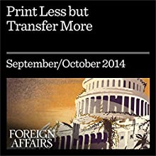 Print Less but Transfer More (Foreign Affairs): Why Central Banks Should Give Money Directly to the People (       UNABRIDGED) by Mark Blyth, Eric Lonergan Narrated by Kevin Stillwell