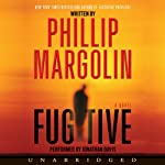 Fugitive (       UNABRIDGED) by Phillip Margolin Narrated by Jonathan Davis