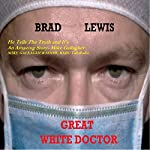 Great White Doctor | Bradley Lewis