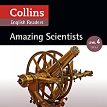 Amazing Scientists: B2 (Collins Amazing People ELT Readers) Audiobook by Katerina Mestheneou - adaptor, Fiona MacKenzie Narrated by  Collins