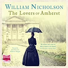The Lovers of Amherst (       UNABRIDGED) by William Nicholson Narrated by Katherine Mangold, Josie Dunn