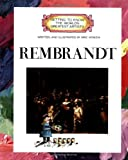 Getting to Know the World's Greatest Artists: Rembrandt