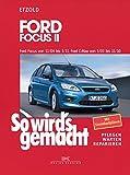 Hans-Rüdiger Etzold So wird's gemacht. Ford Focus von 11/04 bis 3/11, Ford C-Max von 5/03 bis 11/10: Wartung und Instandhaltung