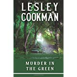 Murder in the Green (Libby Serjeant Murder Mysteries) (Libby Sarjeant Murder Mystery Series)by Lesley Cookman