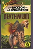 Deathmoor (Fighting Fantasy Gamebooks) (014036496X) by Jackson, Steve