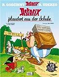 Asterix 32 - Asterix plaudert aus der Schule: Kurzgeschichten - Rene Goscinny