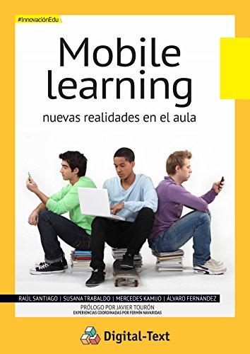 Mobile Learning: Nuevas realidades en el aula (Innovación Educativa)