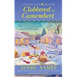 Clobbered by Camembert (Cheese Shop Mystery) ~ Avery Aames