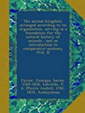 img - for The animal kingdom, arranged according to its organization, serving as a foundation for the natural history of animals : and an introduction to comparative anatomy (Vol. 3) book / textbook / text book