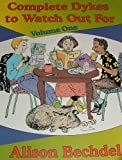 Complete Dykes to Watch Out For, Volume One (0965085414) by Bechdel, Alison
