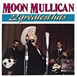 Moon Mullican - 22 Greatest Hits