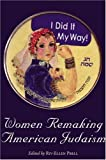 Women Remaking American Judaism [Paperback] [2007] Riv-Ellen Prell, David Weinberg