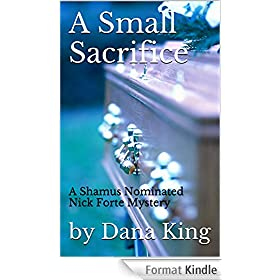 A Small Sacrifice: A Shamus Nominated Nick Forte Mystery (Nick Forte Mysteries Book 1) (English Edition)