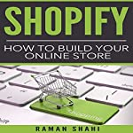 Shopify: How to Build Your Online Store | Raman Shahi
