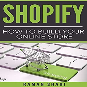 Shopify: How to Build Your Online Store Audiobook