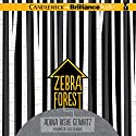 Zebra Forest (       UNABRIDGED) by Adina Rishe Gewirtz Narrated by Kate Reinders