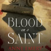 Blood on a Saint: A Mystery | [Anne Emery]