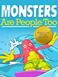 Monster Are People Too! Teach Your Young Children to Love and Laugh at Monsters