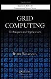 Grid Computing: Techniques and Applications (Chapman & Hall/CRC Computational Science) (1420069535) by Wilkinson, Barry