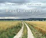 img - for Battlescapes: A Photographic Testament to 2000 years of Conflict (General Military) book / textbook / text book