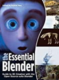 img - for The Essential Blender: Guide to 3D Creation with the Open Source Suite Blender by Roland Hess (2007-09-28) book / textbook / text book