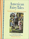 American Fairy Tales: From Rip Van Winkle to the Rootabaga Stories (078682171X) by McCurdy, Michael
