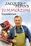Jacques Pepin's Summertime Celebration [Import]