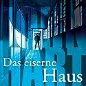 Das eiserne Haus Hörbuch von John Hart Gesprochen von: Matthias Scherwenikas