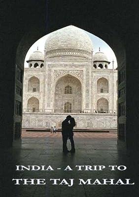 India - A Trip to the Taj Mahal