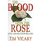 The Blood Upon the Rose ~ Tim Vicary