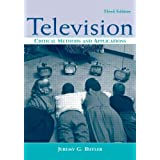 Television: Critical Methods and Applications (Routledge Communication Series)