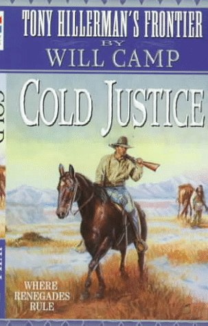 Cold Justice (People of the Plains Series), WILL CAMP