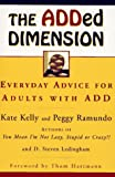 img - for The ADDed Dimension: Everyday Advice for Adults with ADD book / textbook / text book