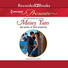 His Ring Is Not Enough (       UNABRIDGED) by Maisey Yates Narrated by Lisa Smith