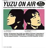YUZU ON AIR―ゆずのオールナイトニッポン第1期全記録