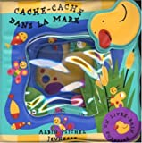 Cache-cache dans la mare : Un livre-bain surprise