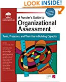 Funder's Guide to Organizational Assessment: Tools, Processes, and Their Use in Building Capacity