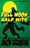 img - for Full Moon, Half Wits (Alex Cheradon #2.4) (Volume 7) book / textbook / text book